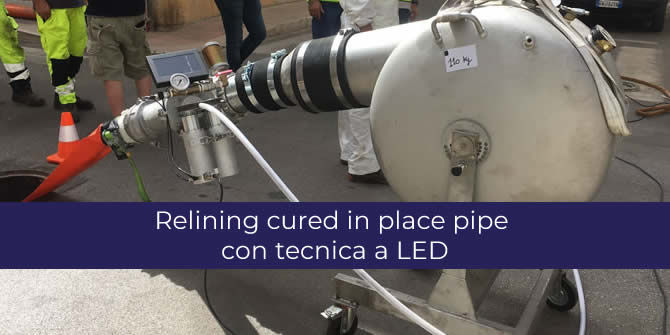 Relining cured in place pipe con tecnica a LED