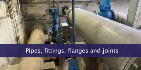 Pipes, fittings, flanges and joints